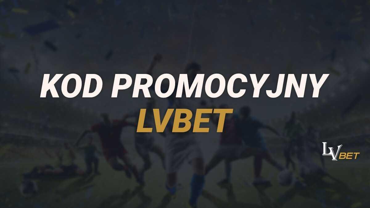 kod promocyjny na LVbet
